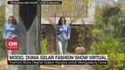 VIDEO: Model Dunia Gelar Fashion Show Virtual
