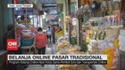 VIDEO: Program Belanja Online di Pasar Tradisional