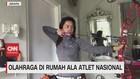VIDEO: Olahraga di Rumah Ala Atlet Nasional