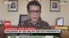 VIDEO: Anggaran Rp 500 Miliar Sektor Pariwisata