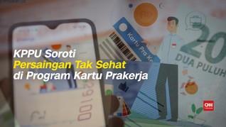 VIDEO: KPPU Duga Ada Persaingan Tak Sehat di Kartu Prakerja