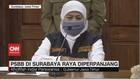 VIDEO: PSBB Surabaya Diperpanjang Hingga 25 Mei