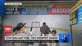 VIDEO: Tetap Buka Saat PSBB, Toko Disemprot Damkar