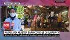 VIDEO: Pasar Jadi Klaster Baru Covid-19 di Surabaya