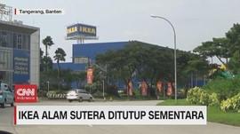 VIDEO: IKEA Alam Sutera Ditutup Sementara