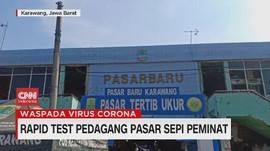 VIDEO: Rapid Test Pedagang Pasar Sepi Peminat