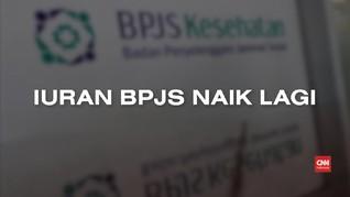 VIDEO: Iuran BPJS Kesehatan Naik Lagi