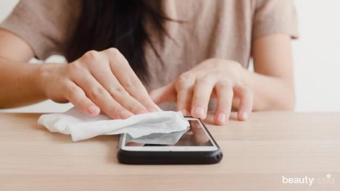 Jangan Asal, Ini Cara Bersihkan Handphone yang Benar untuk Cegah Virus Corona