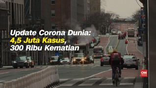 VIDEO: 4,5 Juta Kasus Corona dan 300 Ribu Kematian di Dunia