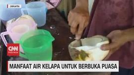 VIDEO: Manfaat Air Kelapa Untuk Berbuka Puasa