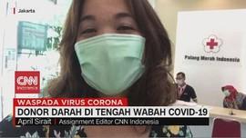 VIDEO: Aman Donor Darah di Tengah Wabah Covid-19