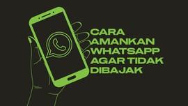 INFOGRAFIS: Cara Amankan WhatsApp Agar Tidak Dibajak