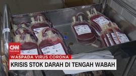 VIDEO: Krisis Stok Darah di Tengah Wabah