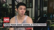 VIDEO: Kondisi Pemain Basket Nasional di Tengah Pandemi