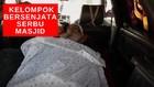 VIDEO: Kelompok Bersenjata Serbu Masjid, 8 Tewas