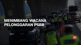 VIDEO: Menimbang Wacana Pelonggaran PSBB