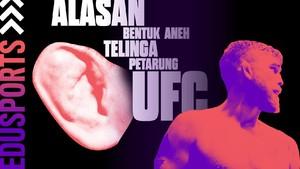 Edusports: Alasan Bentuk Aneh Telinga Petarung UFC