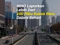 VIDEO: WHO Catat Kasus Baru Covid-19 Harian Tertinggi