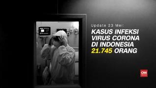 VIDEO: 23 Mei, Kasus Corona Indonesia Tembus 21 Ribu