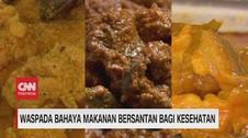 VIDEO: Waspada Bahaya Makanan Bersantan Bagi Kesehatan