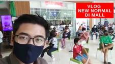 VIDEO: Vlog Penerapan New Normal di Pusat Perbelanjaan