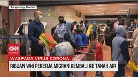 VIDEO: Ribuan WNI Pekerja Migran Kembali ke Tanah Air