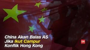 VIDEO: China Akan Balas AS Jika Ikut Campur Konflik Hong Kong