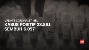 VIDEO: 27 Mei, Kasus Positif Corona 23.851