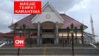 VIDEO : Masjid Jadi Tempat Karantina Bagi Penumpang Pesawat