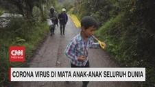VIDEO: Corona Virus di Mata Anak-anak Seluruh Dunia