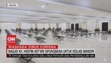VIDEO: Masjid KH. Hasyim Asy'ari Difungsikan untuk Isolasi