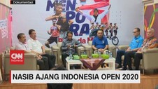 VIDEO: Nasib Ajang Indonesia Open 2020