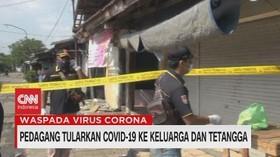 VIDEO: Pedagang Tularkan Covid-19 ke Keluarga & Tetangga