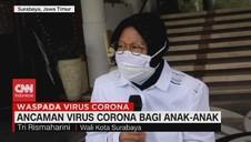 VIDEO: Walikota Surabaya Tentang Corona Serang Anak-Anak