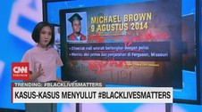 VIDEO: Kasus-Kasus Menyulut #BlackLivesMatters