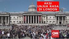 VIDEO: Unjuk Rasa Protes Kematian George Di London