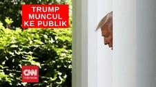 VIDEO: Presiden Trump Menampakkan Diri ke Publik