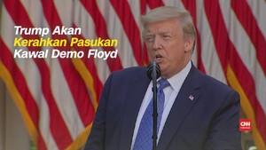 VIDEO: Trump Ancam Kerahkan Pasukan Kawal Demo Floyd