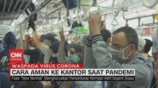 VIDEO: Cara Aman ke Kantor Saat Pandemi