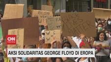 VIDEO: Aksi Solidaritas George Floyd di Sejumlah Negara