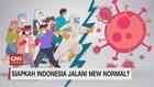 VIDEO: Siapkah Indonesia New Normal?
