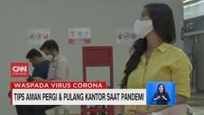 VIDEO: Tips Aman Pergi dan Pulang Kantor Saat Pandemi