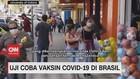 VIDEO: Uji Coba Vaksin Covid-19 di Brasil