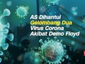 VIDEO: AS Dihantui Gelombang 2 Virus Corona akibat Demo Floyd