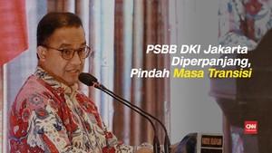 VIDEO: PSBB Diperpanjang, DKI Jakarta Pindah ke Fase Transisi