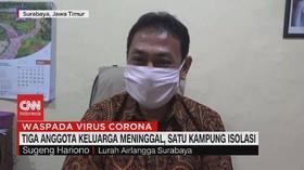 VIDEO: 3 Anggota Keluarga Meninggal, 1 Kampung Isolasi