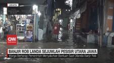 VIDEO: Banjir Rob Landa Sejumlah Pesisir Utara Jawa