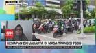 VIDEO: Kesiapan DKI Jakarta Hadapi Masa Transisi PSBB
