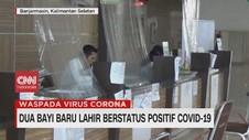 VIDEO: Dua Bayi Baru Lahir Berstatus Positif Covid-19