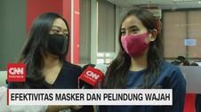 VIDEO: Efektivitas Masker & Pelindung Wajah